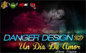 Danger Design RD - Un Dia De Amor